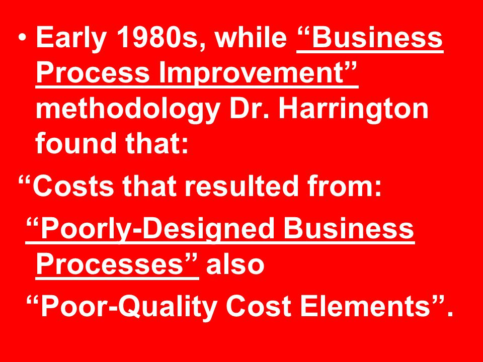 Early 1980s, while Business Process Improvement methodology Dr