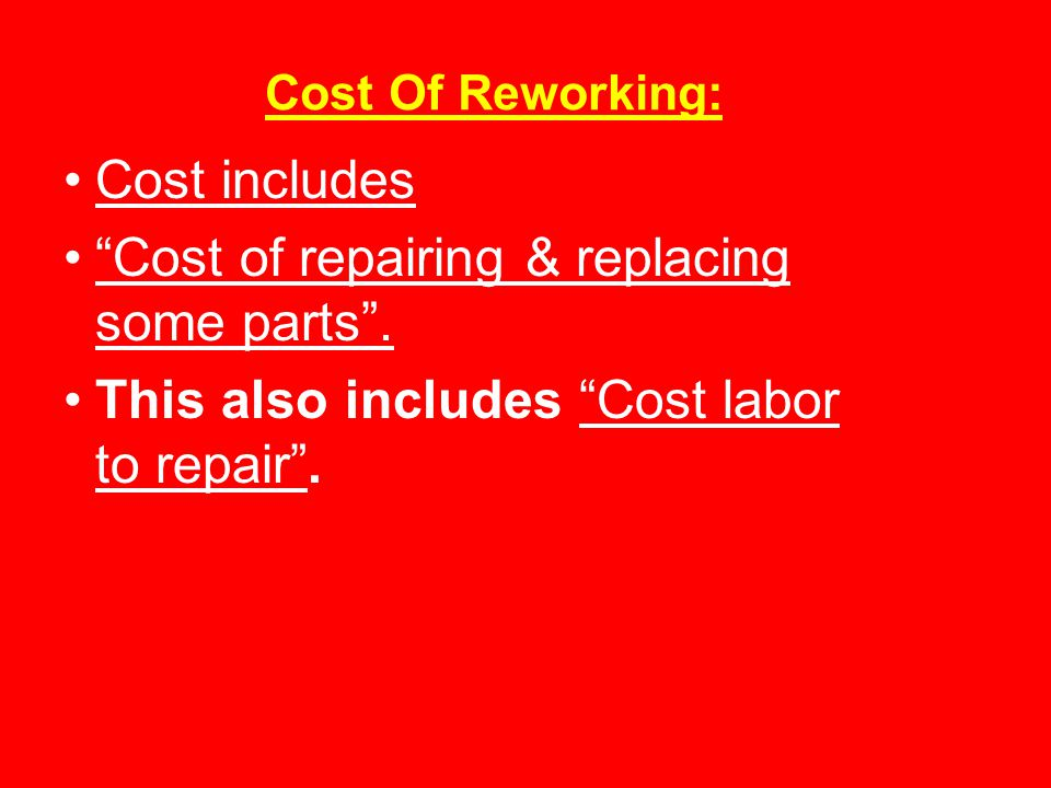 Cost of repairing & replacing some parts .