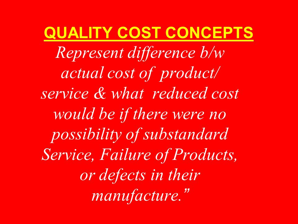 QUALITY COST CONCEPTS