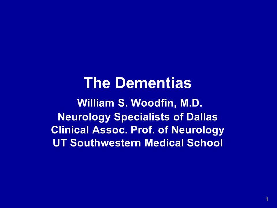 The Dementias William S. Woodfin, M. D