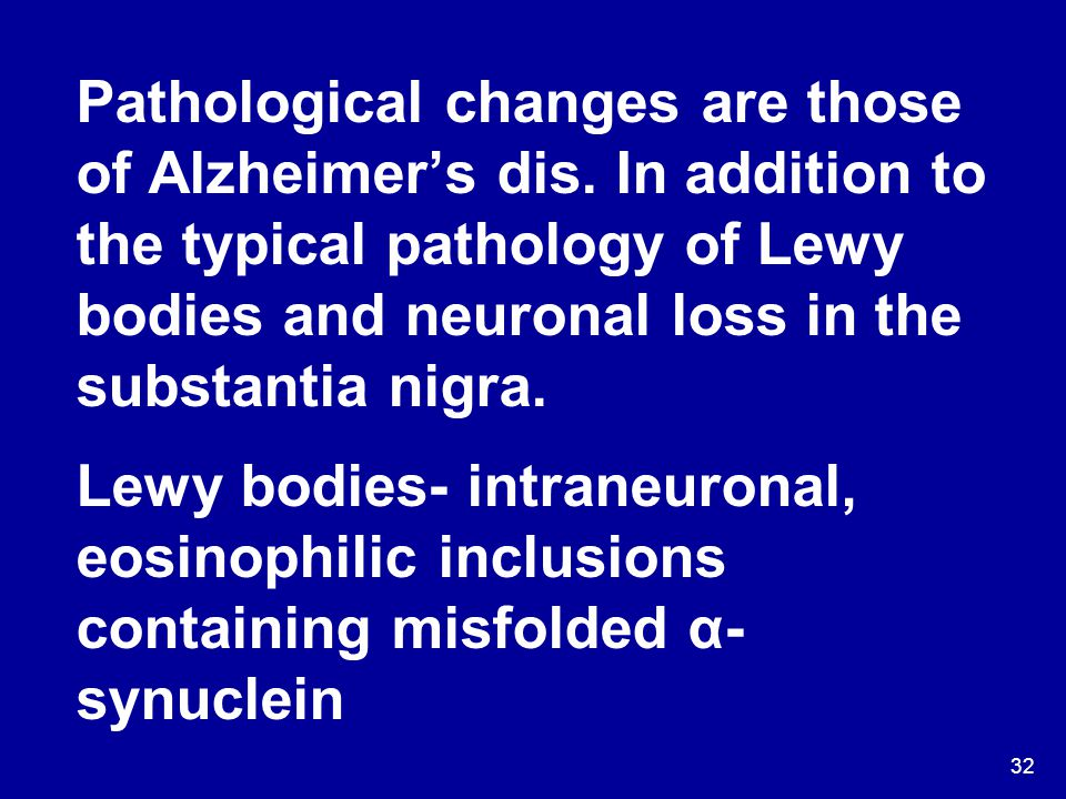 Pathological changes are those of Alzheimer's dis