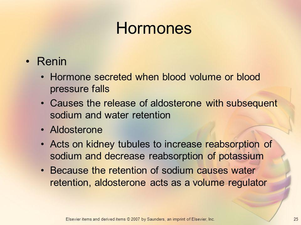 Hormones Renin. Hormone secreted when blood volume or blood pressure falls.