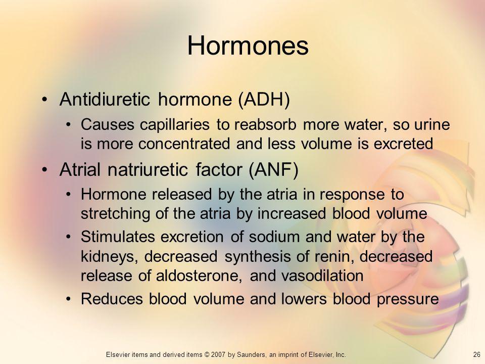 Hormones Antidiuretic hormone (ADH) Atrial natriuretic factor (ANF)