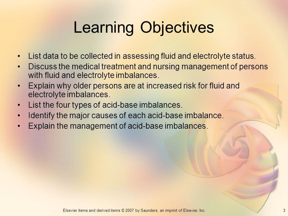 Learning Objectives List data to be collected in assessing fluid and electrolyte status.