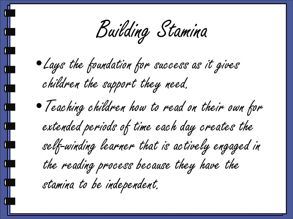 Building Stamina Lays the foundation for success as it gives children the support they need.