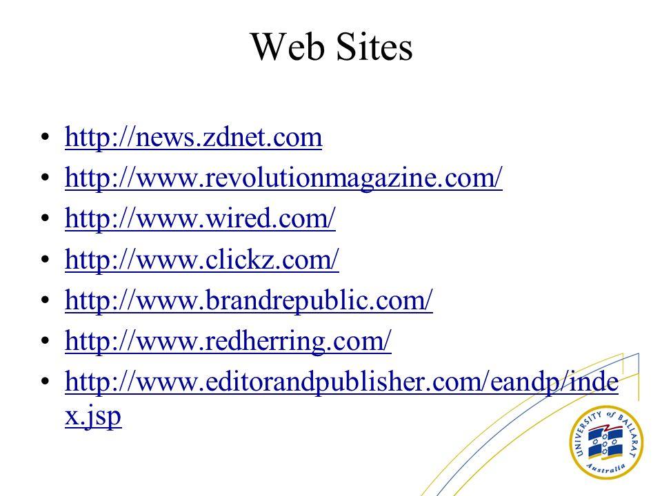 Web Sites http://news.zdnet.com http://www.revolutionmagazine.com/