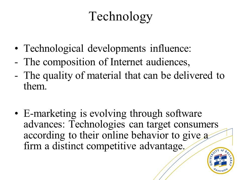 Technology Technological developments influence: