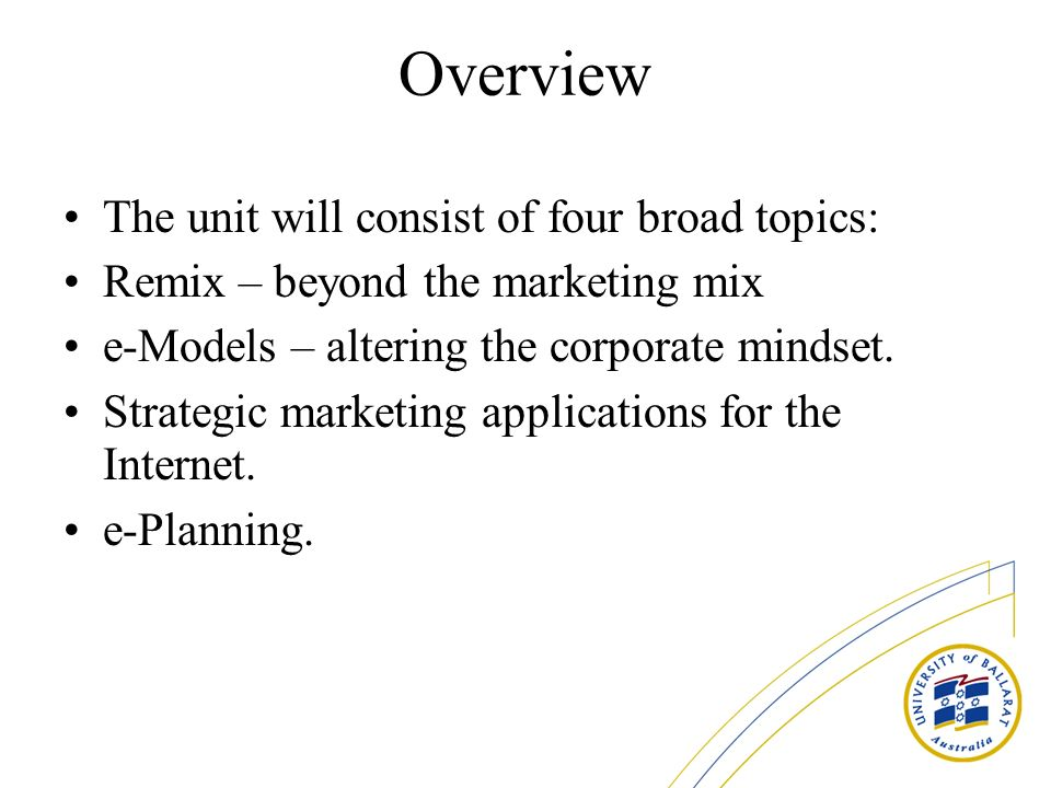 Overview The unit will consist of four broad topics: