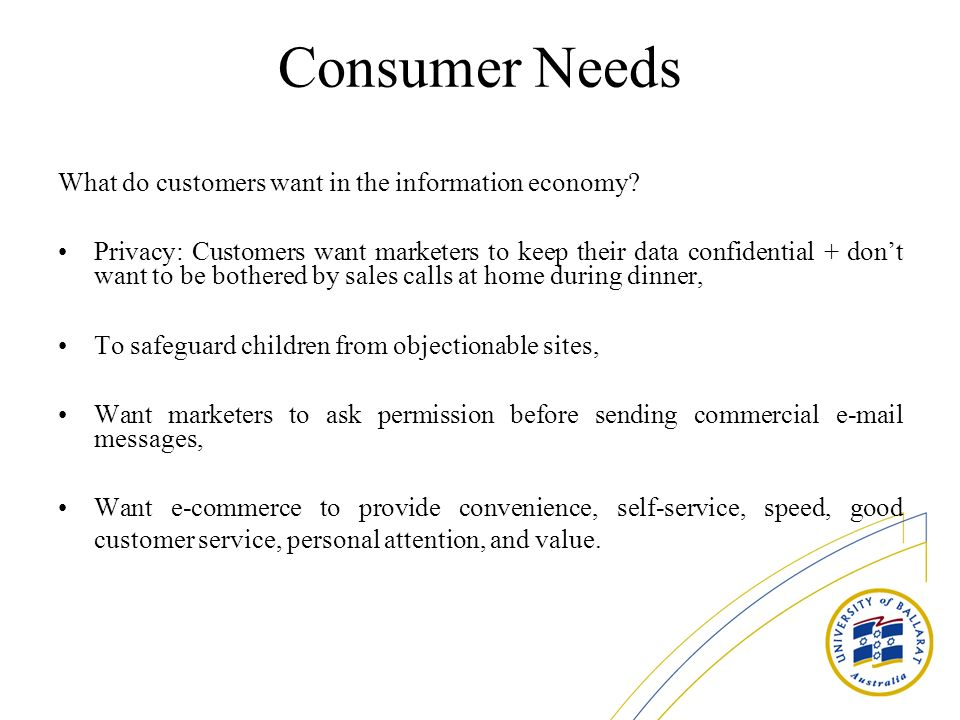 Consumer Needs What do customers want in the information economy