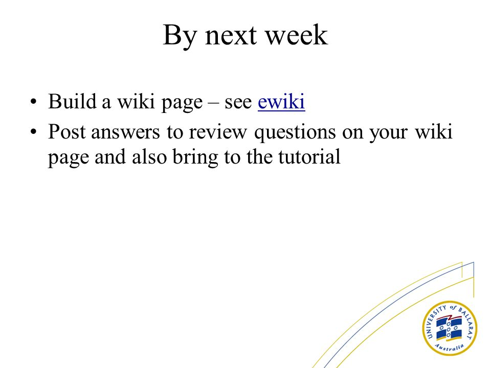 By next week Build a wiki page – see ewiki