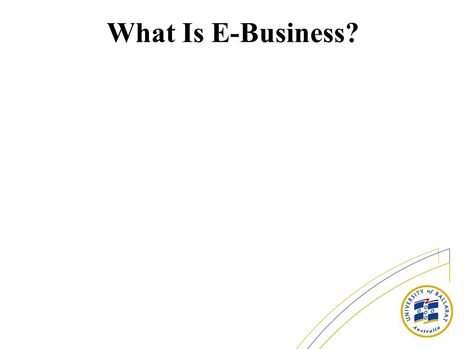 What Is E-Business