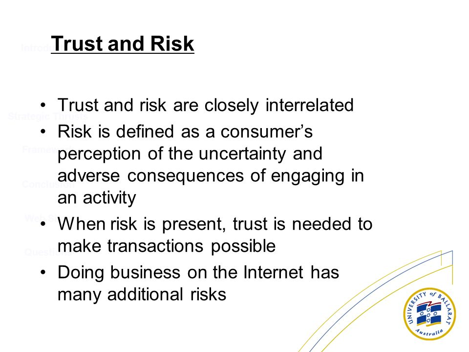 Trust and Risk Trust and risk are closely interrelated