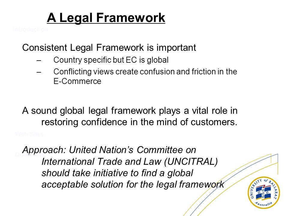 A Legal Framework Consistent Legal Framework is important