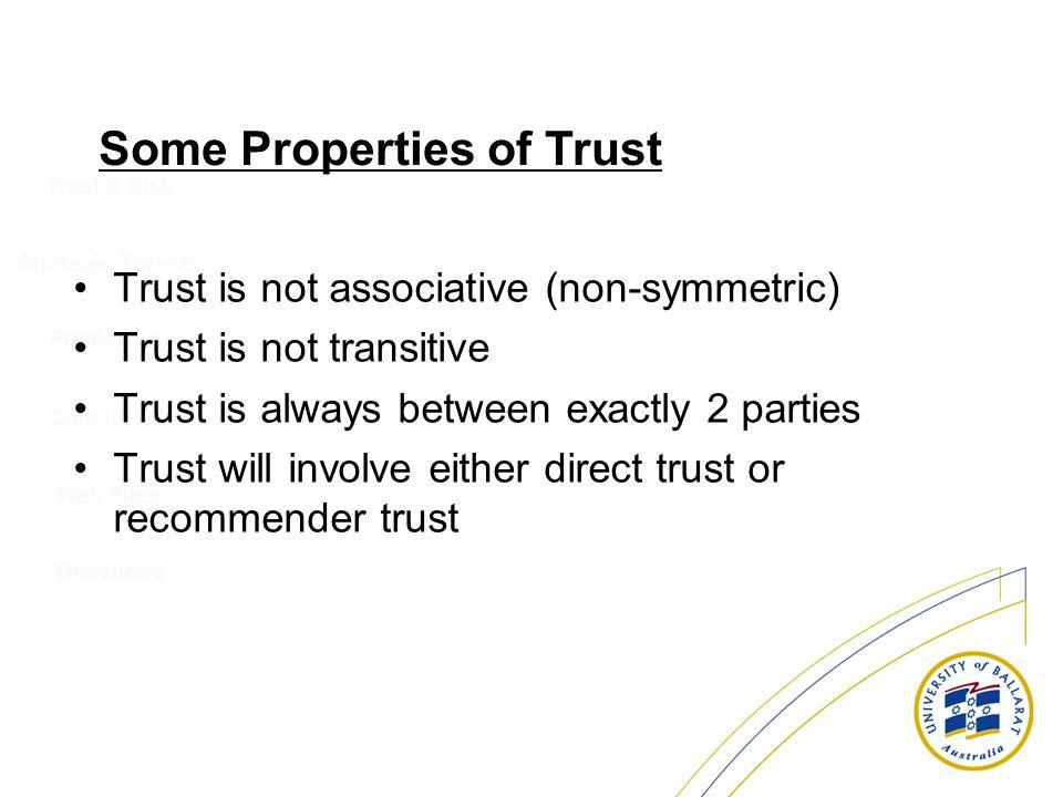 Some Properties of Trust