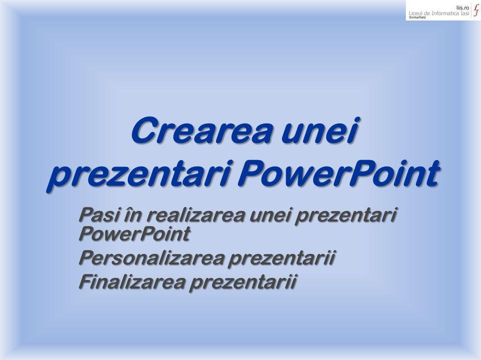 Crearea unei prezentari PowerPoint