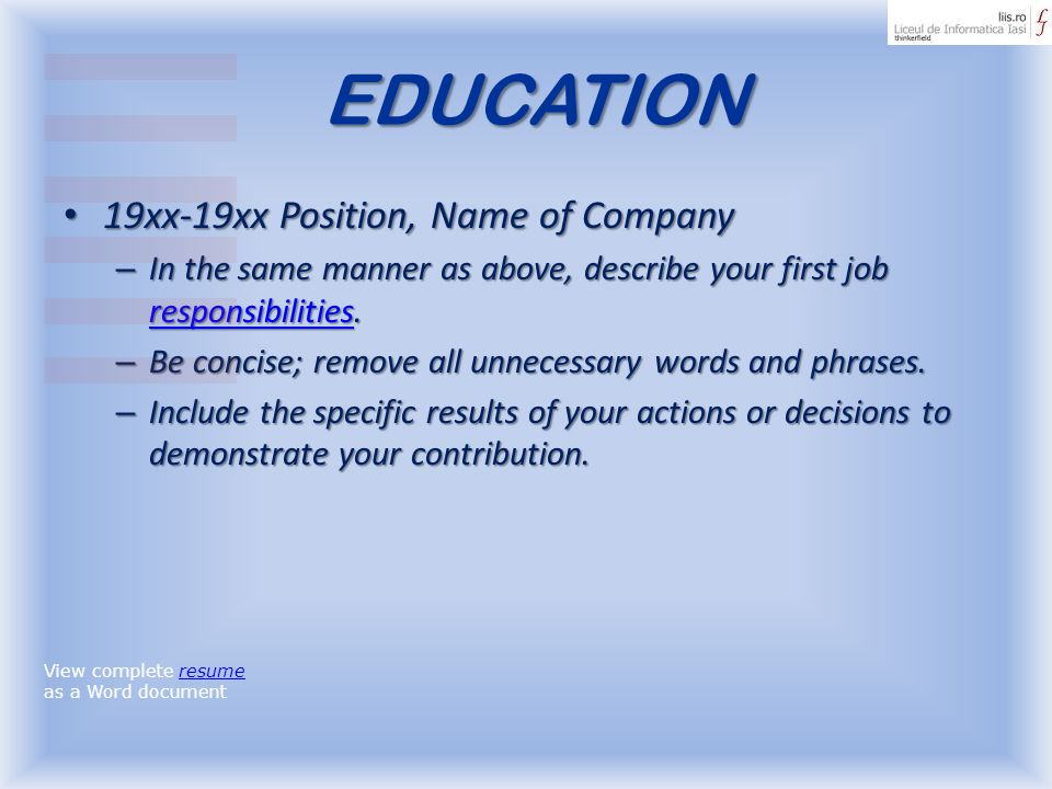 EDUCATION 19xx-19xx Position, Name of Company
