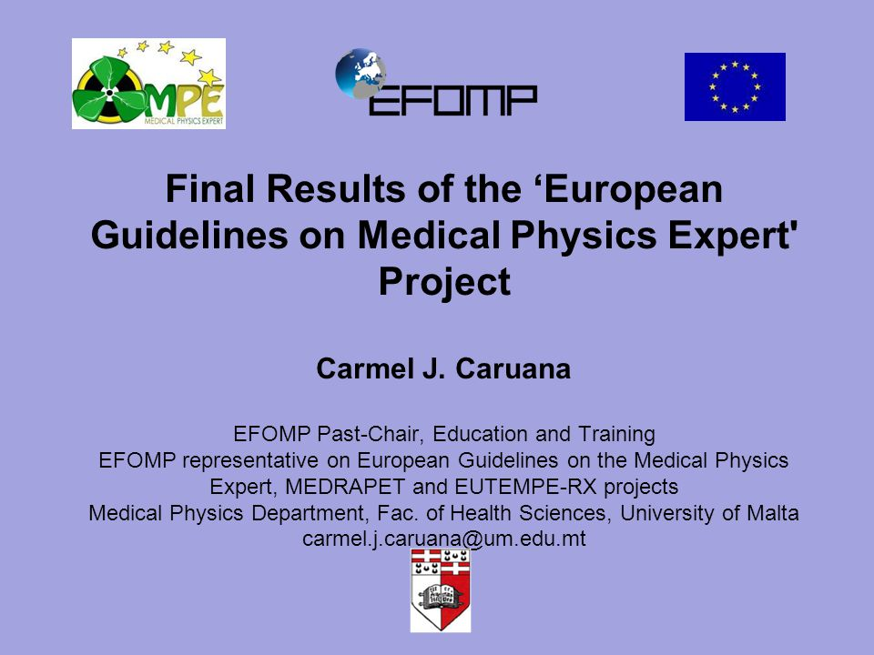 Final Results of the 'European Guidelines on Medical Physics Expert Project Carmel J.