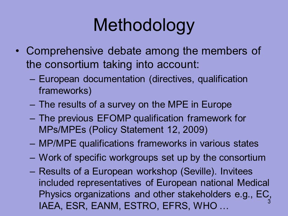 Methodology Comprehensive debate among the members of the consortium taking into account:
