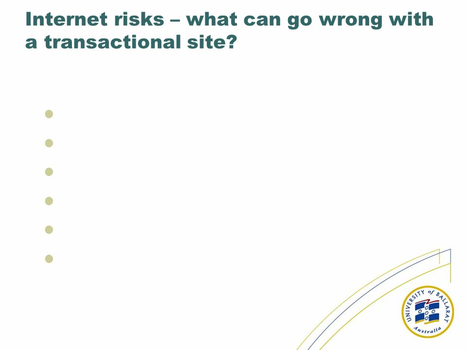 Internet risks – what can go wrong with a transactional site