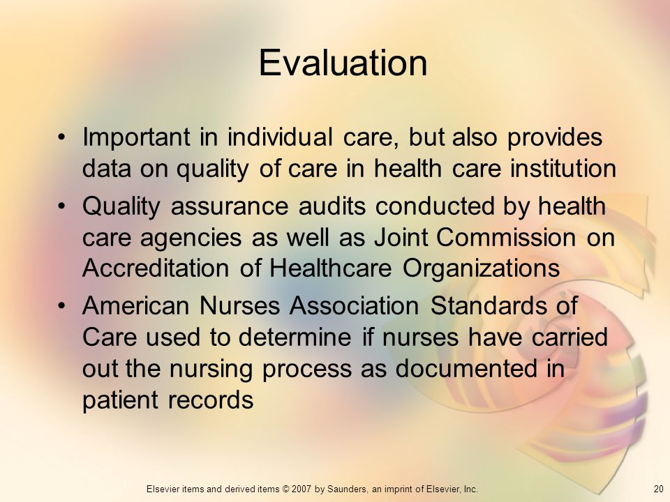EvaluationImportant in individual care, but also provides data on quality of care in health care institution.
