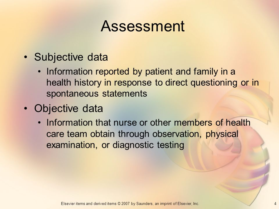 Assessment Subjective data Objective data