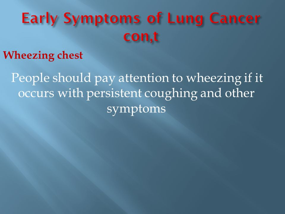 Early Symptoms of Lung Cancer con,t
