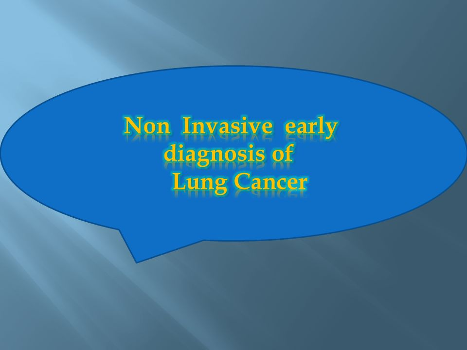 Non Invasive early diagnosis of Lung Cancer