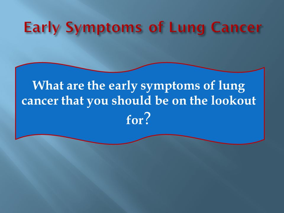 Early Symptoms of Lung Cancer