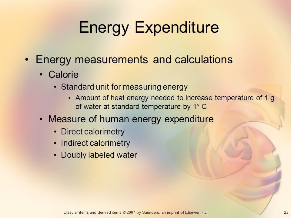 Energy Expenditure Energy measurements and calculations Calorie