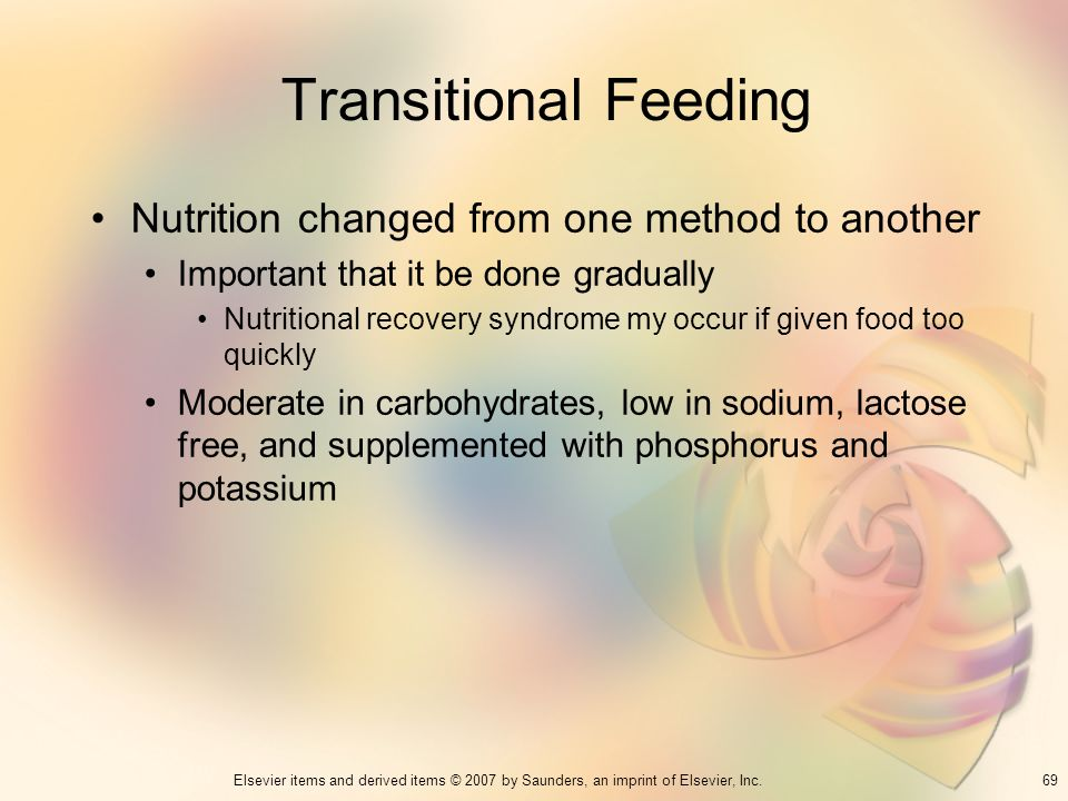 Transitional Feeding Nutrition changed from one method to another