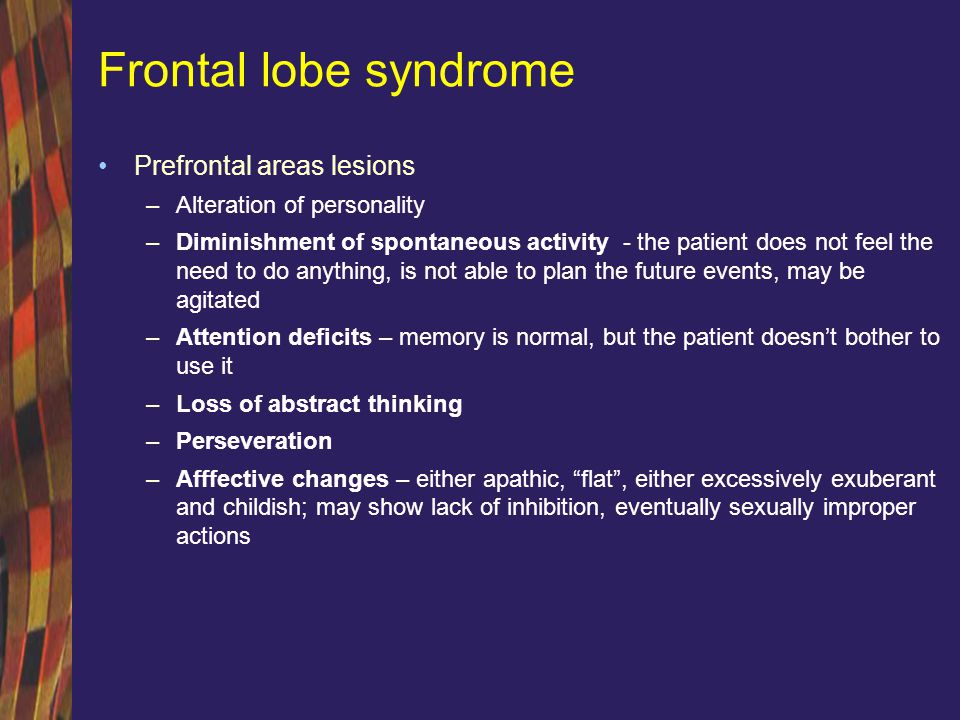 Frontal lobe syndrome Prefrontal areas lesions