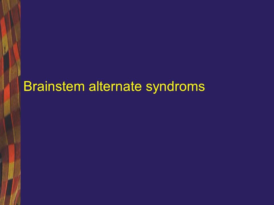 Brainstem alternate syndroms