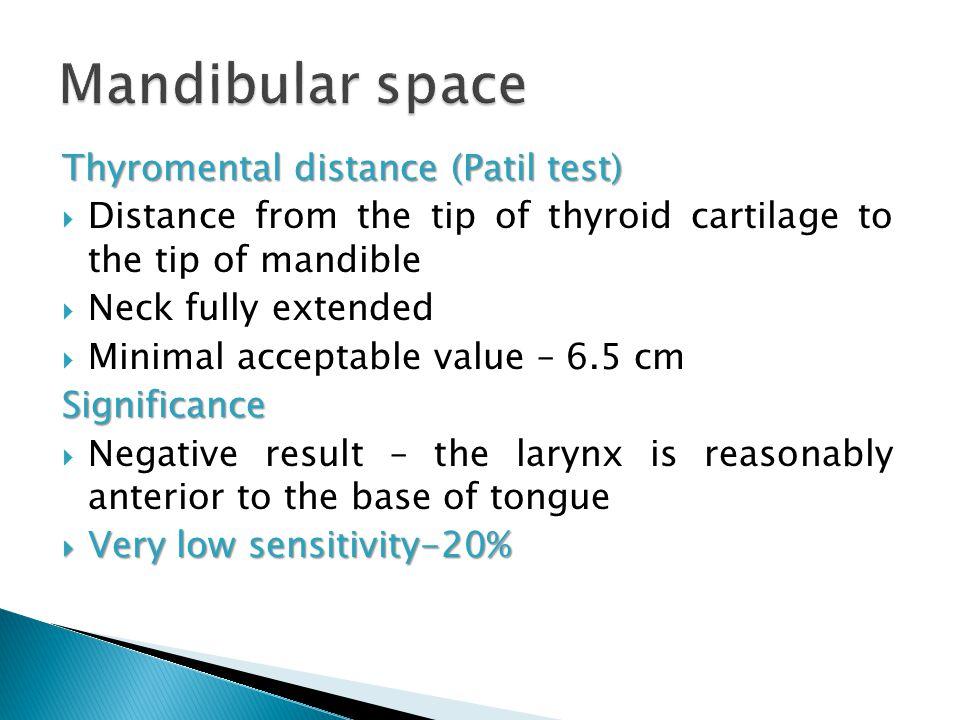 Mandibular space Thyromental distance (Patil test)