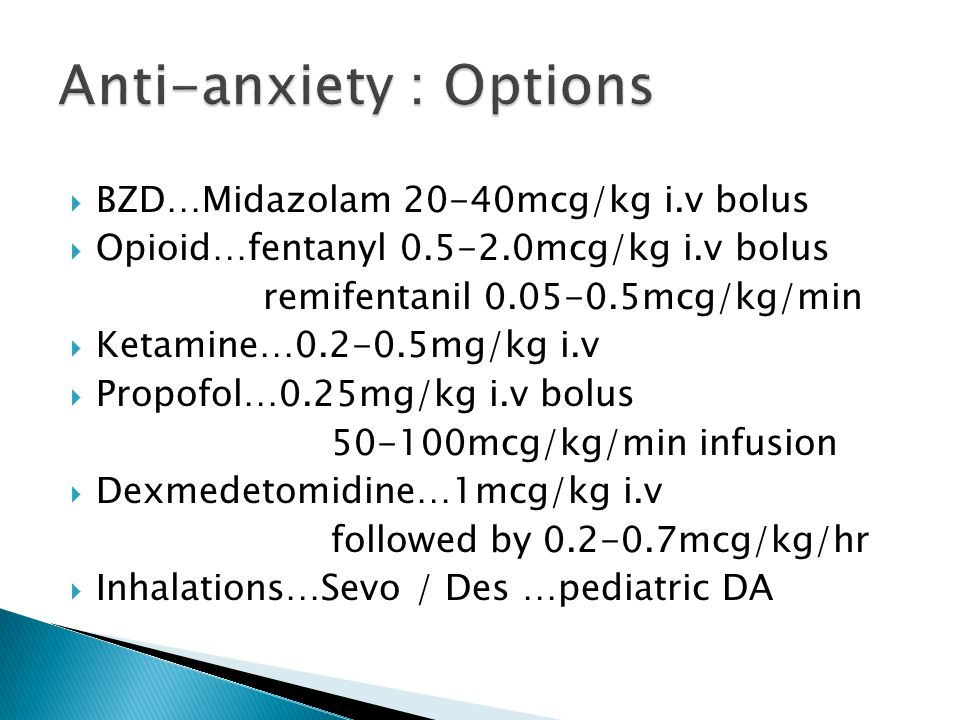 Anti-anxiety : Options