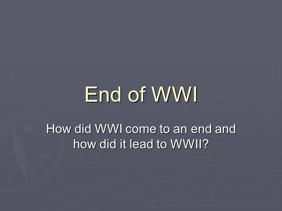 How did WWI come to an end and how did it lead to WWII