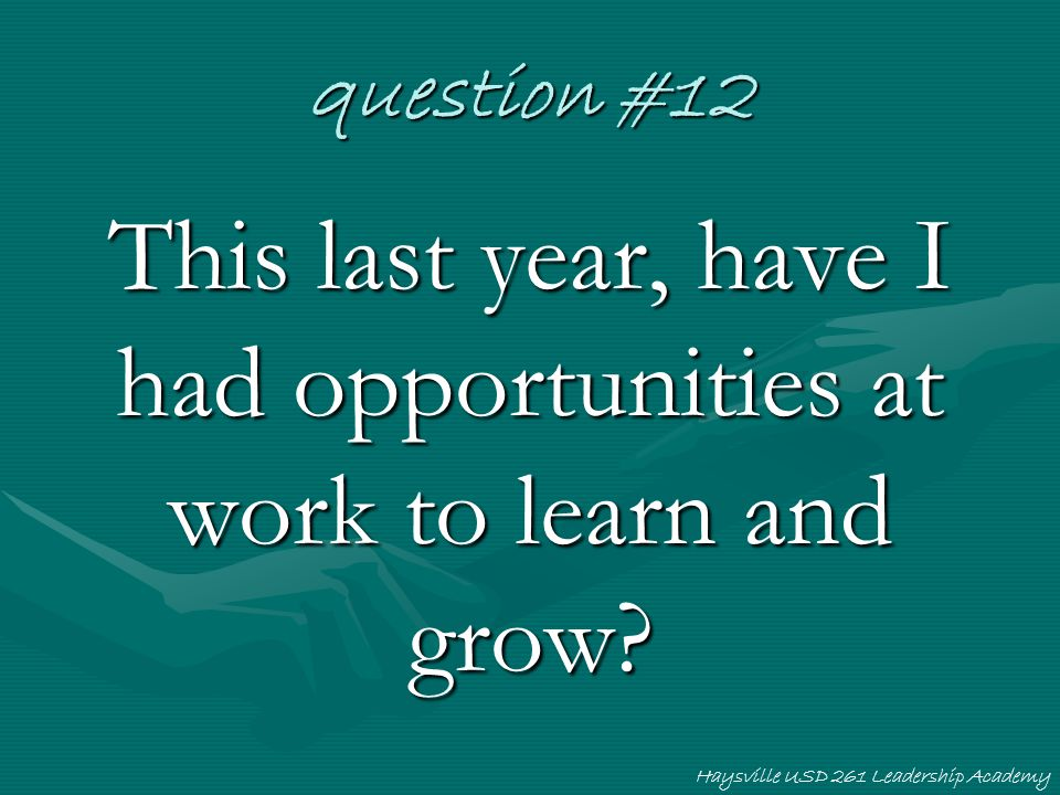 This last year, have I had opportunities at work to learn and grow