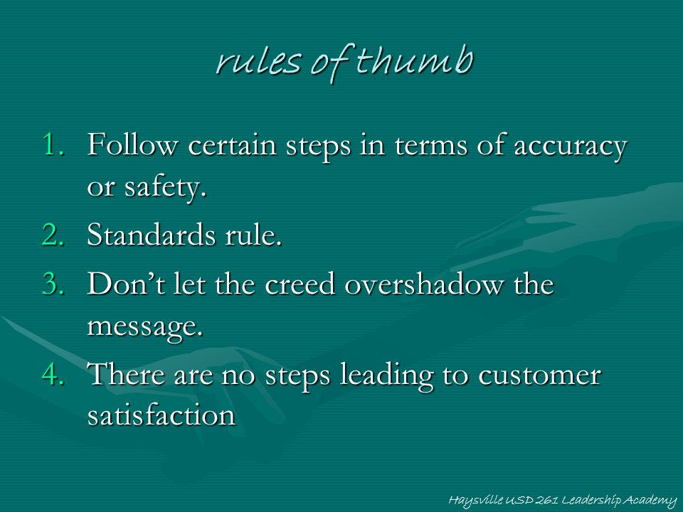 rules of thumb Follow certain steps in terms of accuracy or safety.