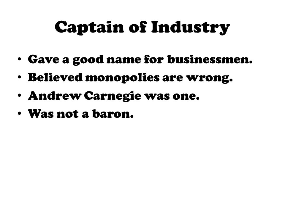 Captain of Industry Gave a good name for businessmen.