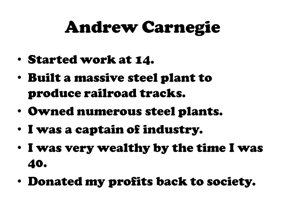 Andrew Carnegie Started work at 14.
