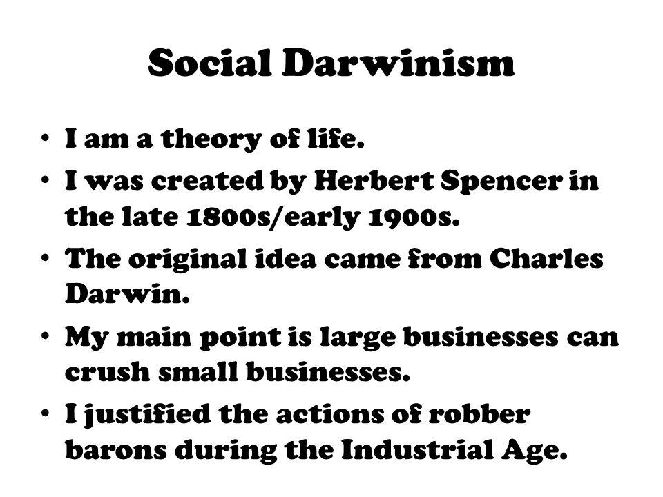 Social Darwinism I am a theory of life.