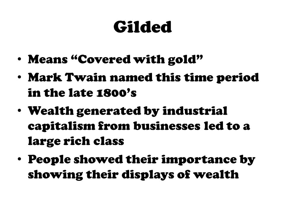 Gilded Means Covered with gold