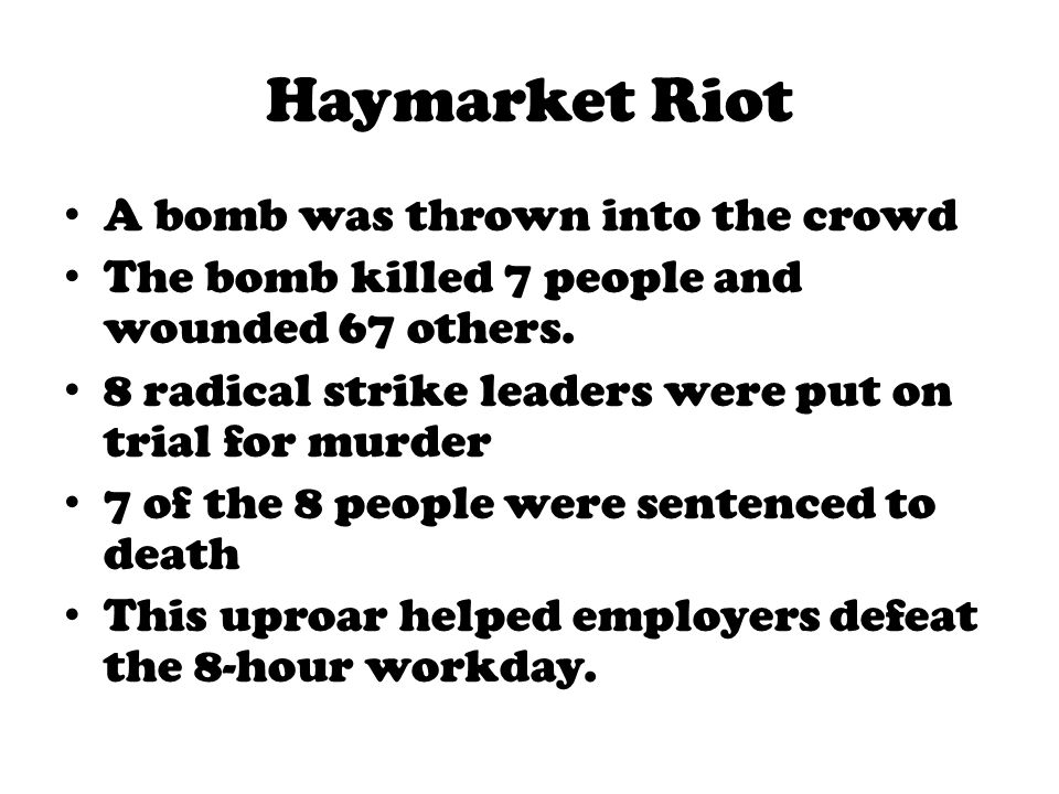 Haymarket Riot A bomb was thrown into the crowd