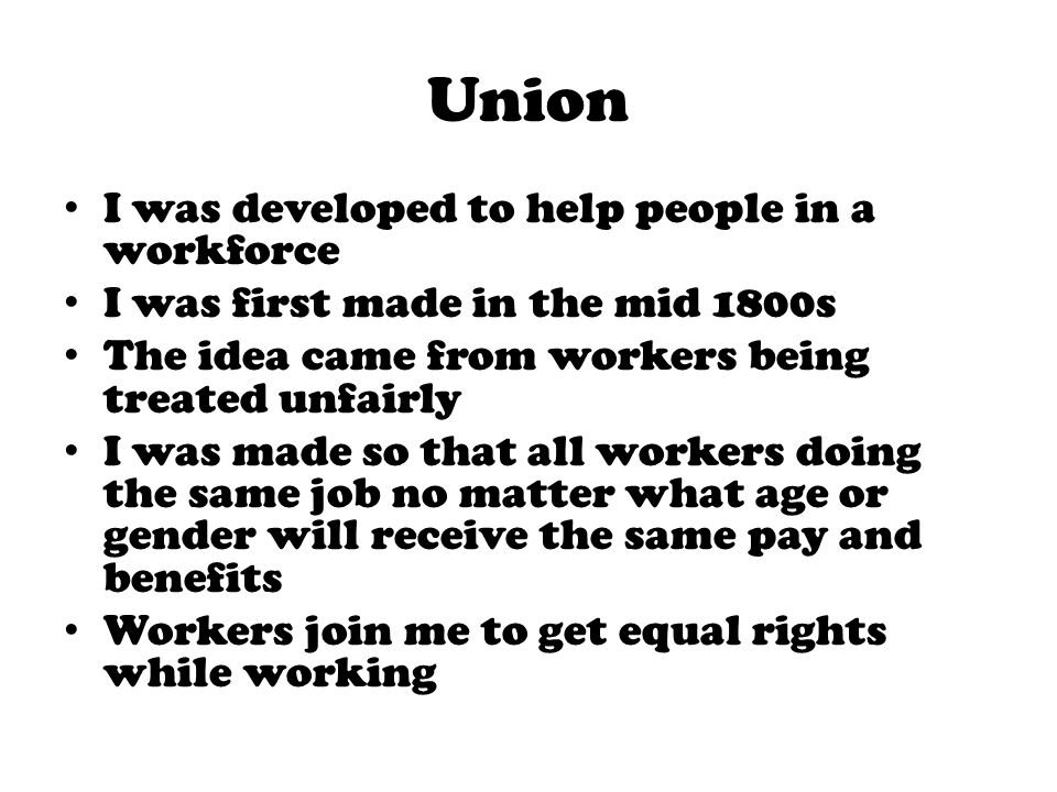 Union I was developed to help people in a workforce