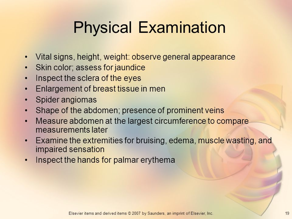 Physical Examination Vital signs, height, weight: observe general appearance. Skin color; assess for jaundice.