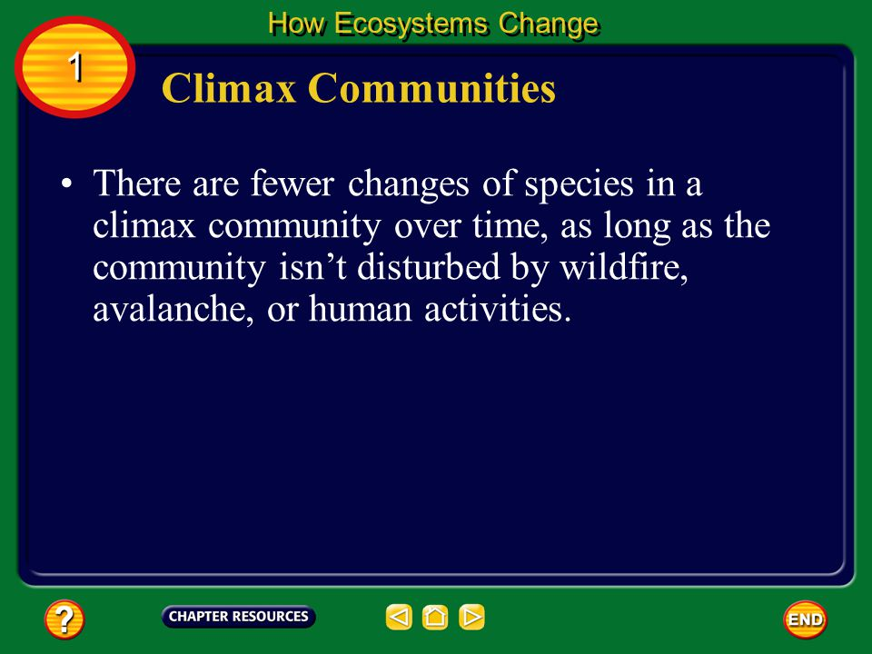 How Ecosystems Change 1. Climax Communities.