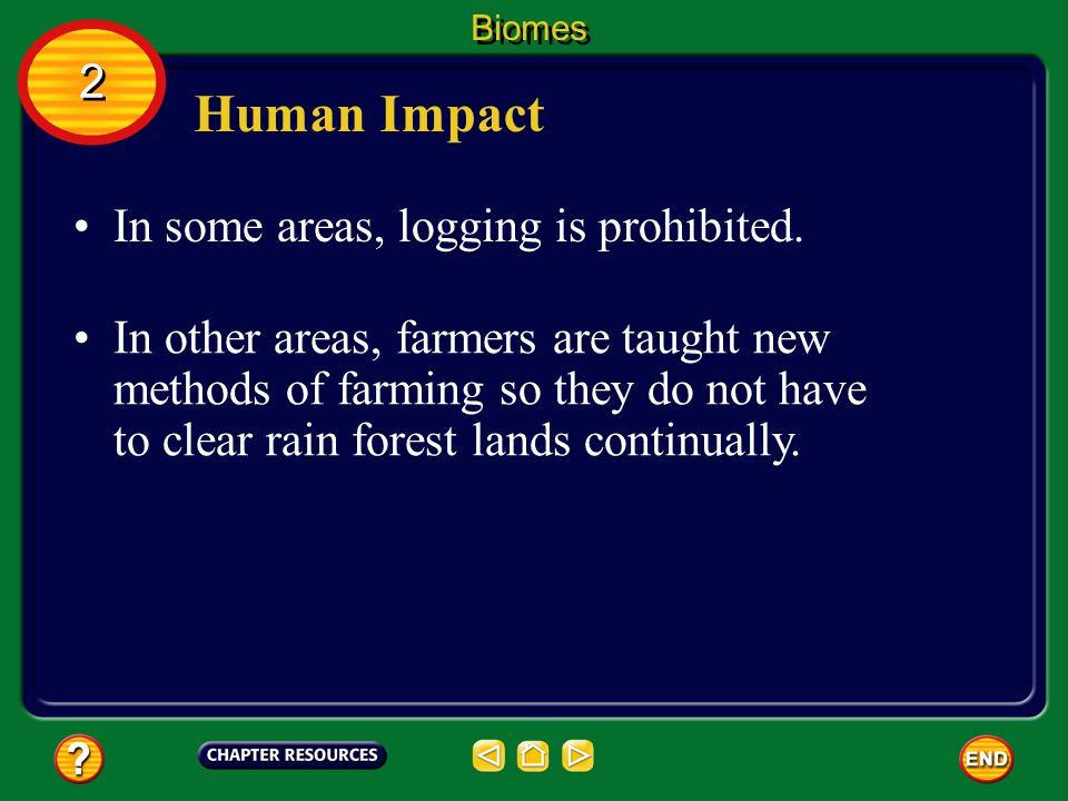 Human Impact 2 In some areas, logging is prohibited.