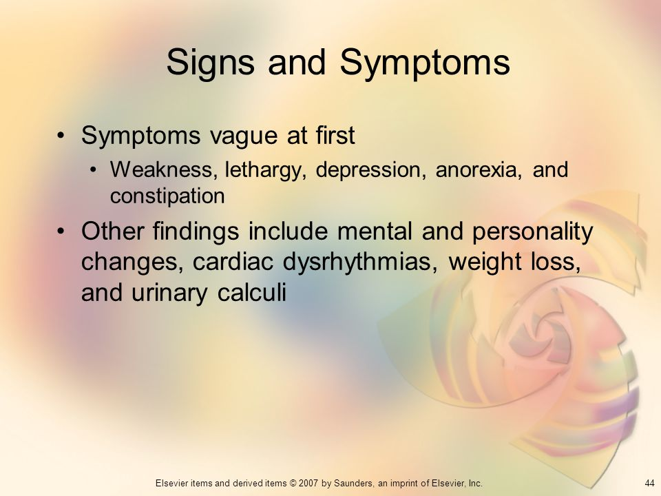 Signs and Symptoms Symptoms vague at first