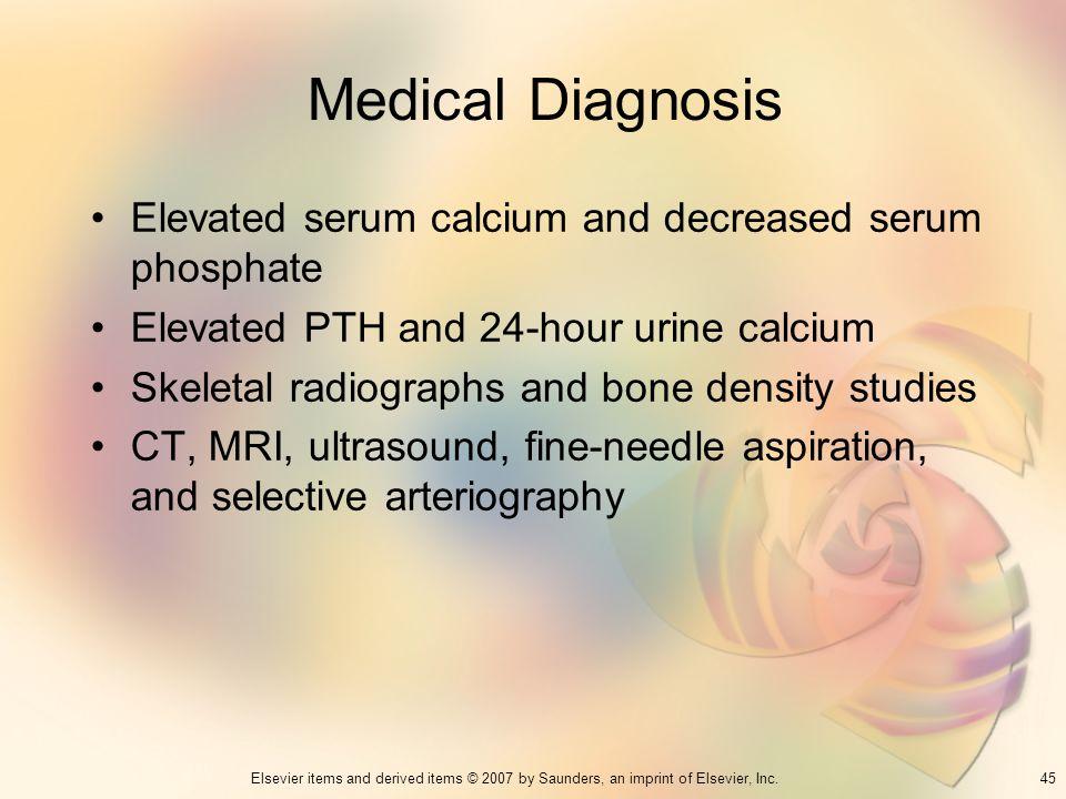Medical Diagnosis Elevated serum calcium and decreased serum phosphate