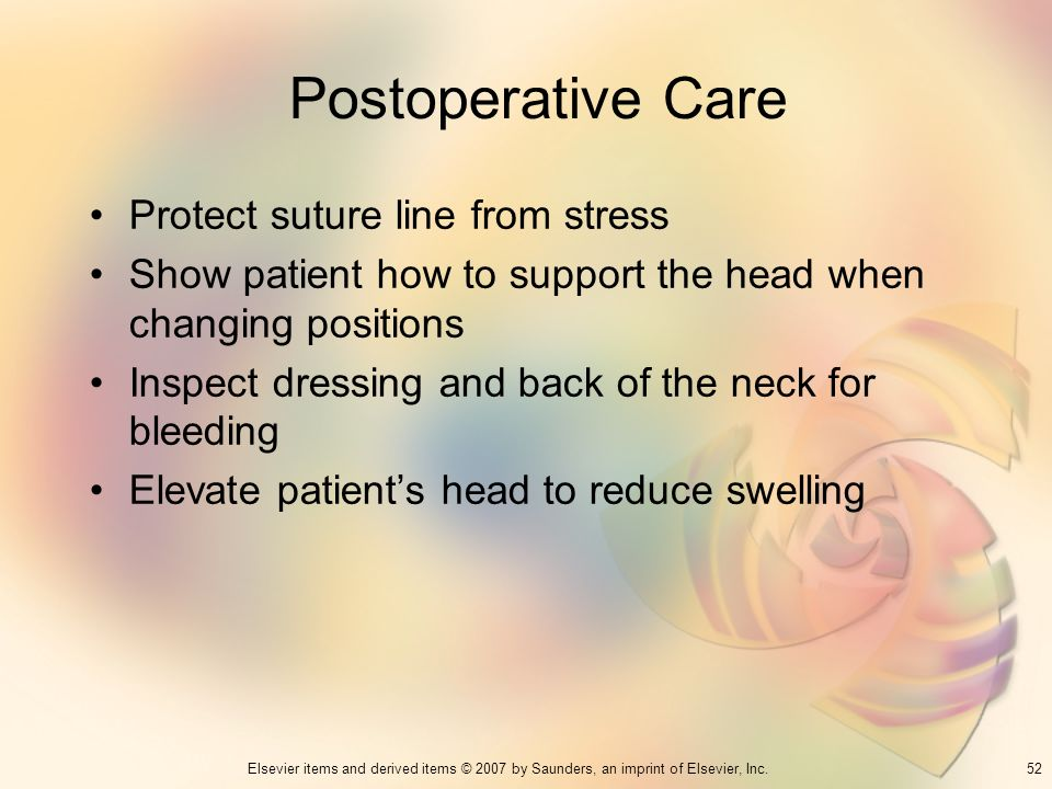 Postoperative Care Protect suture line from stress