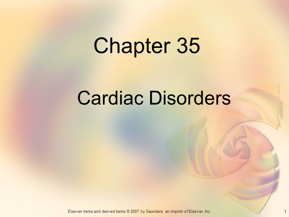 Chapter 35 Cardiac Disorders 1